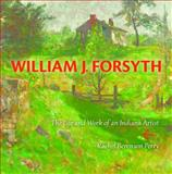 William J. Forsyth : The Life and Work of an Indiana Artist, Perry, Rachel Berenson, 0253011590