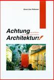 Achtung Architektur! : Image and Phantasm in Contemporary Austrian Architecture, Pelkonen, Eeva-Liisa, 0262161591