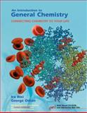 An Introduction to General Chemistry : Connecting Chemistry to Your Life, Blei, Ira and Odian, George G., 0716741598