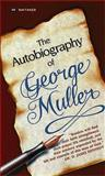 The Autobiography of George Muller, George Muller, 0883681595