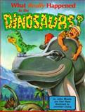 What Really Happened to Dinosaurs?, John D. Morris and Ken Ham, 0890511594