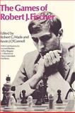 The Chess Games of Robert J. Fischer, Kevin J. O'Connell, 0923891595