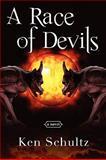 A Race of Devils, Ken Schultz, 0982201591
