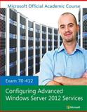 Exam 70-412 Configuring Advanced Windows Server 2012 Services, Microsoft Official Academic Course, 111851159X
