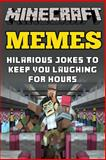 Minecraft Memes: Hilarious Jokes to Keep You Laughing for Hours, Minecraft Novels, 1499151594