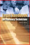 The Legal Handbook for Pharmacy Technicians, Darvey, Diane L., 158528159X