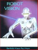 Robot Vision, Horn, Berthold Klaus Paul, 0262081598