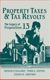 Property Taxes and Tax Revolts : The Legacy of Proposition 13, O'Sullivan, Arthur and Sexton, Terri A., 0521461596