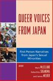 Queer Voices from Japan : First-Person Narratives from Japan's Sexual Minorities, , 0739121596