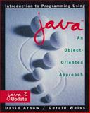 Introduction to Programming Using Java : An Object-Oriented Approach, Arnow, David and Weiss, Gerald, 0201751593