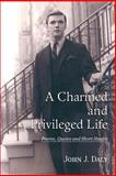 Charmed and Privileged LifePoems Quotes, John J. Daly, 0595401597