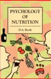Psychology of Nutrition, Booth, David, 0748401598