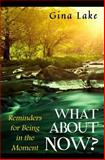 What about Now?, Gina Lake, 1442151595