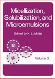 Micellization, Solubilization, and Microemulsions : Volume 2, Mittal, K. L., 1461341590