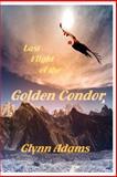 Last Flight of the Golden Condor, Glynn Adams, 1499511590