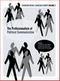 The Professionalisation of Political Communication, , 184150159X