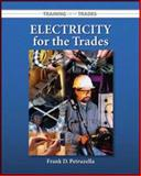 Electricity for the Trades, Petruzella, Frank D., 007328159X