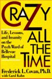 Crazy All the Time, Frederick L. Covan and Carol Kahn, 0671791591