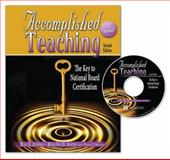 Accomplished Teaching : The Key to National Board Certification W/ Cd, Jennings, Bess and Joseph, Mary Ann, 0757541593