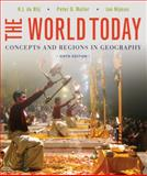 The World Today : Concepts and Regions in Geography, de Blij, H. J. and Muller, Peter O., 1118411595