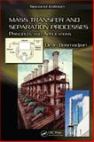 Mass Transfer and Separation Processes : Principles and Applications, Basmadjian, Diran, 1420051598