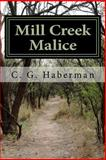 Mill Creek Malice, C. Haberman, 1479251593