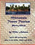 Mironesia Tastes Tourism Album, Mike Ashman, 1493701592