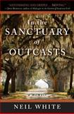 In the Sanctuary of Outcasts, Neil White, 0061351601