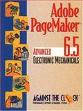 Adobe® PageMaker® 6.5 : Advanced Electronic Mechanicals and Student CD Package, Behoriam, Ellenn and Against the Clock, Inc. Staff, 0130961604