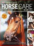 Complete Horse Care Manual, Colin Vogel, 0756671604