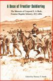 A Dose of Frontier Soldiering, E. A. Bode, 0803261608