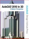 AutoCAD 2010 In 3D : A Modern Approach, Puerta, Frank and Autodesk Inc Staff, 0135071607