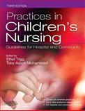 Practices in Children's Nursing : Guidelines for Hospital and Community, , 0702031607