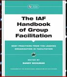 The IAF Handbook of Group Facilitation : Best Practices from the Leading Organization in Facilitation, Schuman, Sandor P., 078797160X