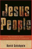 Jesus People : The Historical Jesus and the Beginnings of Community, Catchpole, David, 0801031605