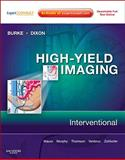High-Yield Imaging : Interventional, Mauro, Matthew A. and Murphy, Kieran P. J., 1416061606