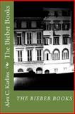 The Bieber Books, Alex Karlins, 1499231601