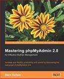 Mastering PhpMyAdmin 2. 8, Delisle, Marc, 1847191606
