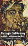 Working in East Germany : Normality in a Socialist Dictatorship 1961-79, Madarász, Jeannette Z., 0230001602