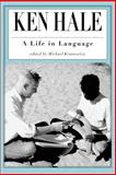 Ken Hale : A Life in Language, Hale, Kenneth L., 0262611600