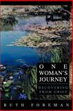 One Woman's Journey, Ruth Foreman, 0595281605