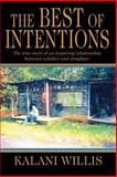 The Best of Intentions, Kalani Willis, 0595351603