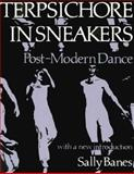 Terpsichore in Sneakers : Post-Modern Dance, Banes, Sally, 0819561606