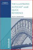 The Illustrated AutoCAD 2008 Quick Reference, Grabowski, Ralph, 1428311602
