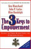 The 3 Keys to Empowerment, Ken Blanchard and Alan Randolph, 1576751600