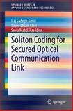 Soliton Coding for Secured Optical Communication Link, Sadegh Amiri, Iraj and Alavi, Sayed Ehsan, 9812871608
