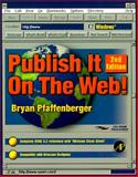 Publish It on the Web! Windows, Pfaffenberger, B., 0125531605