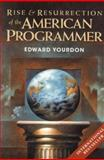The Rise and Resurrection of the American Programmer, Yourdon, Edward, 0139561609