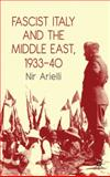 Fascist Italy and the Middle East, 1933-40, Arielli, Nir, 0230231608