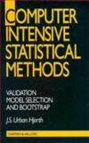 Computer Intensive Statistical Methods : Validation Model Selection and Bootstrap, Hjorth, J. S., 0412491605